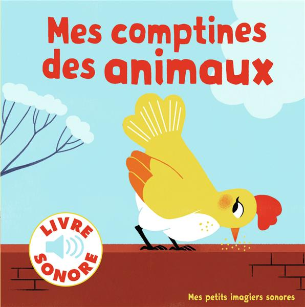 MES COMPTINES DES ANIMAUX - 6 IMAGES A REGARDER, 6 COMPTINES A ECOUTER